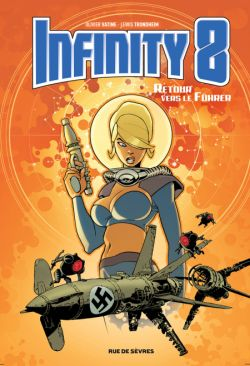 Infinity 8, tome 2 : Retour vers le Führer